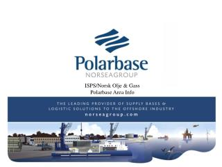 ISPS/Norsk Olje & Gass    Polarbase  Area Info