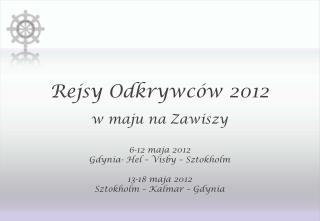 Rejsy Odkrywc�w 2012