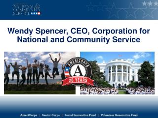 Wendy Spencer, CEO, Corporation for National and Community Service