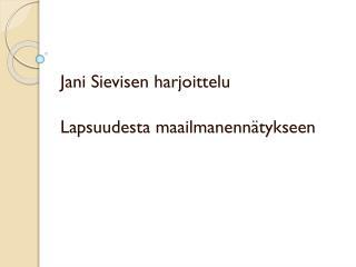 Jani Sievisen harjoittelu Lapsuudesta maailmanennätykseen