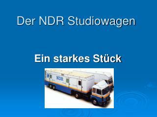 Der NDR Studiowagen