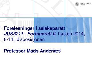 Forelesninger i selskapsrett JUS3211 - Formuerett II ,  høsten  2014 ,  8-14  i disposisjonen
