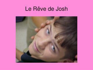Le Rêve de Josh