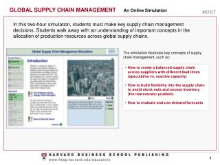 The simulation illustrates key concepts of supply chain management, such as: