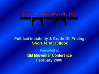 Political Instability & Crude Oil Pricing: Short Term Outlook