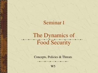 Seminar  I The Dynamics of  Food Security
