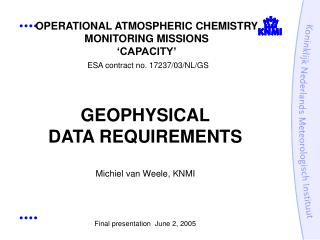 OPERATIONAL ATMOSPHERIC CHEMISTRY MONITORING MISSIONS 'CAPACITY' ESA contract no. 17237/03/NL/GS