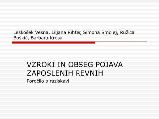 Lesko ek Vesna, Liljana Rihter, Simona Smolej, Ru ica Bo kic, Barbara Kresal