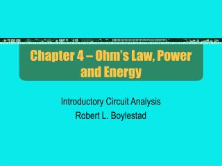 Chapter 4 – Ohm's Law, Power and Energy