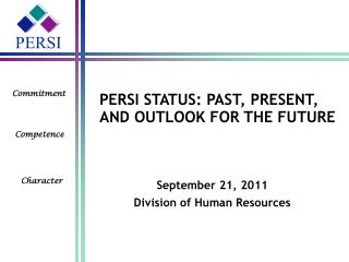 PERSI STATUS: PAST, PRESENT, AND OUTLOOK FOR THE FUTURE