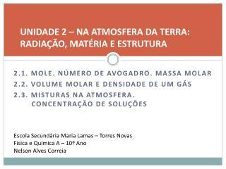 UNIDADE 2   NA ATMOSFERA DA TERRA: RADIA  O, MAT RIA E ESTRUTURA
