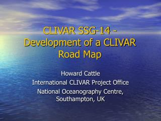 CLIVAR SSG-14 - Development of a CLIVAR Road Map