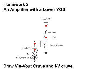 Homework 2   An Amplifier with a Lower VGS