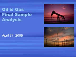 Oil & Gas Final Sample Analysis