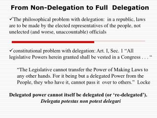 From Non-Delegation to Full  Delegation