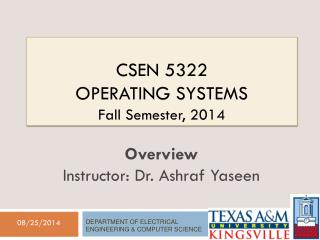 CSEN 5322  Operating  Systems Fall Semester, 2014