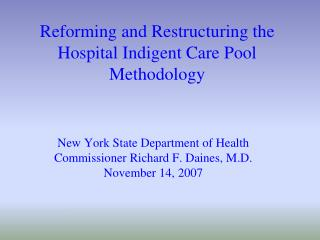 Reforming and Restructuring the Hospital Indigent Care Pool Methodology
