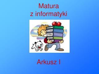 Matura  z informatyki