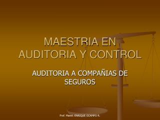 MAESTRIA EN AUDITORIA Y CONTROL