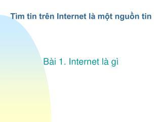 Tìm tin trên Internet là một nguồn tin