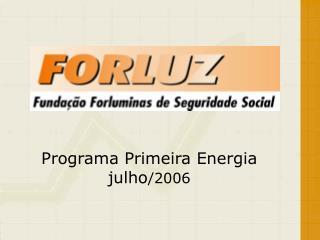 Programa Primeira Energia julho /2006