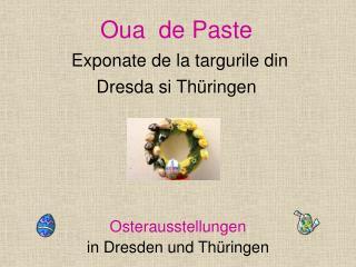 Oua  de Paste Exponate  de la targurile din  Dresda si  Th�ringen