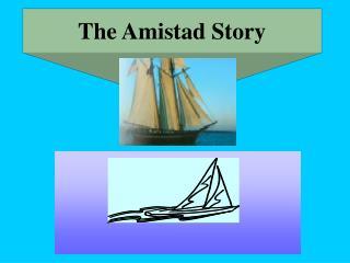 The Amistad Story