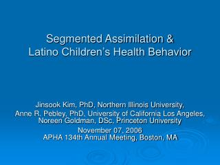 Segmented Assimilation   Latino Children s Health Behavior