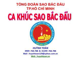 HUỲNH TOÀN 0909 -766.788  &  01299 -766.788 Mail : huynhtoan129@yahoo.vn Web : huynhtoan.vn