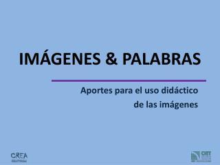 IMÁGENES & PALABRAS
