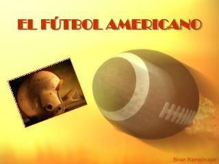 EL F�TBOL AMERICANO