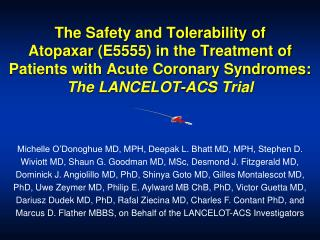 The Safety and Tolerability of  Atopaxar E5555 in the Treatment of Patients with Acute Coronary Syndromes: The LANCELOT-