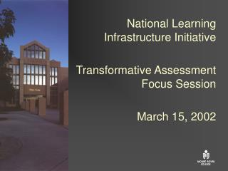 National Learning Infrastructure Initiative Transformative Assessment Focus Session March 15, 2002