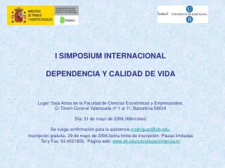 I SIMPOSIUM INTERNACIONAL DEPENDENCIA Y CALIDAD DE VIDA