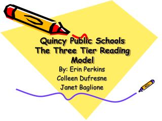 Quincy Public Schools The Three Tier Reading Model
