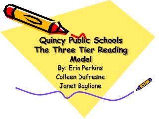 Quincy Public Schools The Three Tier Reading Model