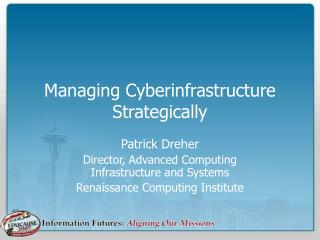 Managing Cyberinfrastructure Strategically