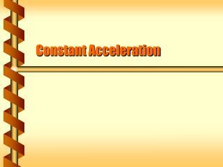 Constant Acceleration