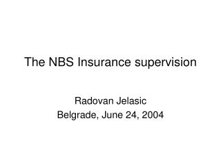 The  NBS Insurance supervision