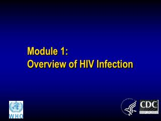 Module 1:   Overview of HIV Infection