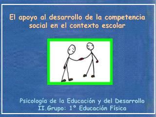El apoyo al desarrollo de la competencia social en el contexto escolar