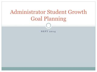 Administrator Student Growth Goal Planning