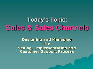 Today�s Topic: Sales & Sales Channels