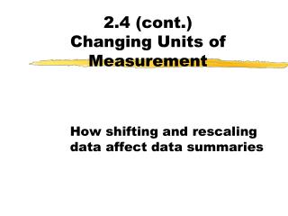 2.4 (cont.) Changing Units of Measurement