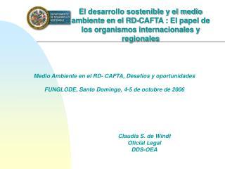 Medio Ambiente en el RD- CAFTA, Desafíos y oportunidades