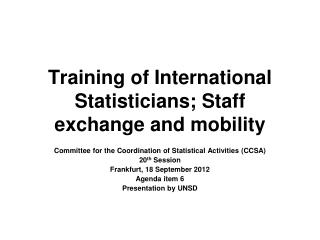 Training of International Statisticians; Staff exchange and mobility