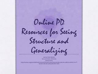 Online PD Resources for Seeing Structure and Generalizing