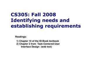 CS305: Fall 2008 Identifying needs and establishing requirements