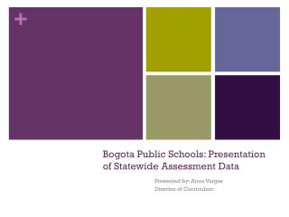 Bogota Public Schools: Presentation of Statewide Assessment Data