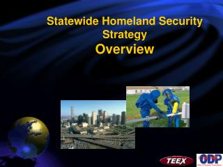 Statewide Homeland Security Strategy  Overview